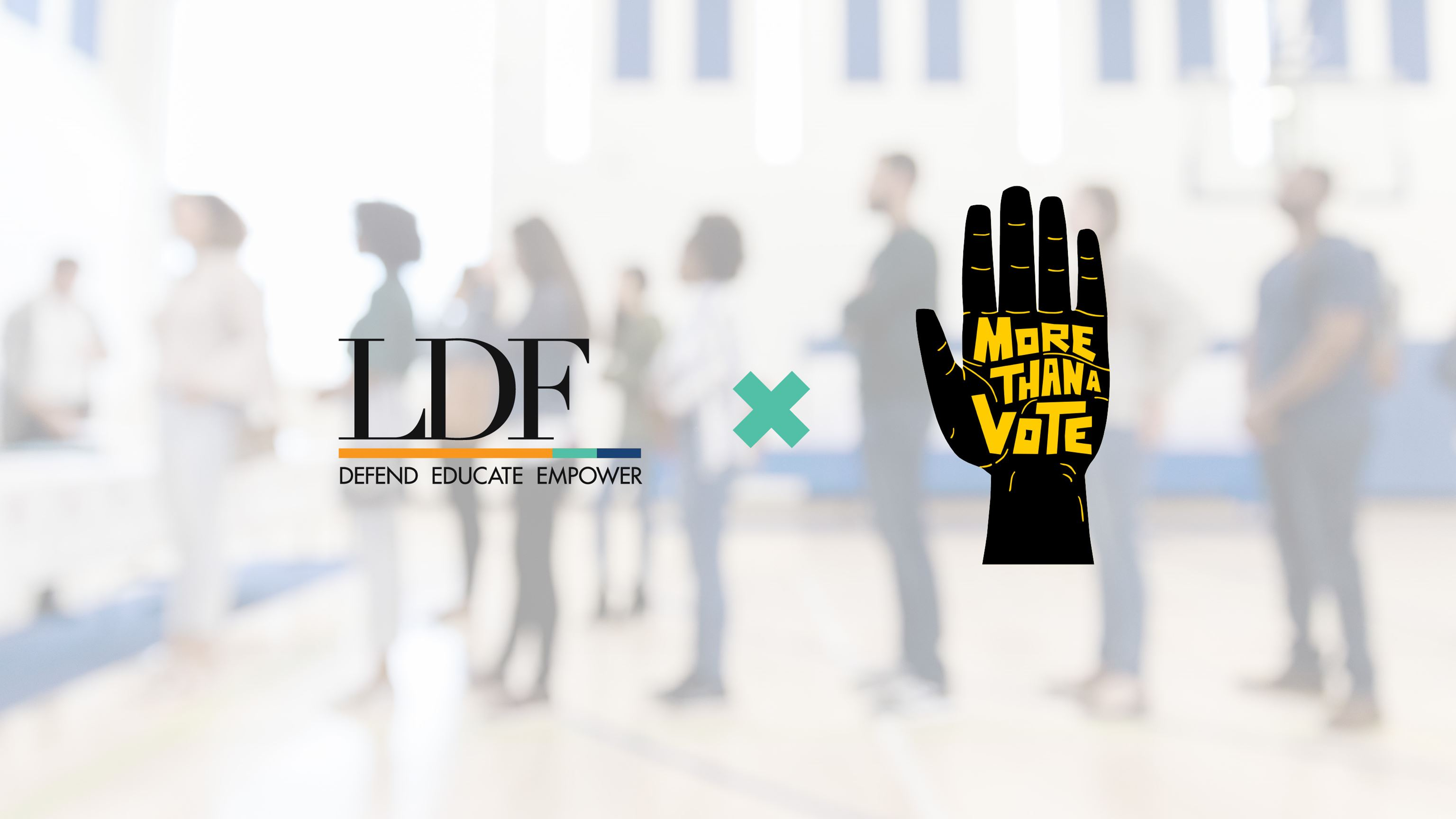 LDF and More Than A Vote logos overlaid on a defocused image of people waiting in a line to vote